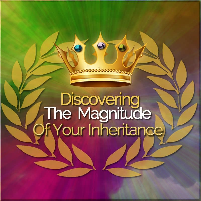 Discovering Your Inheritance