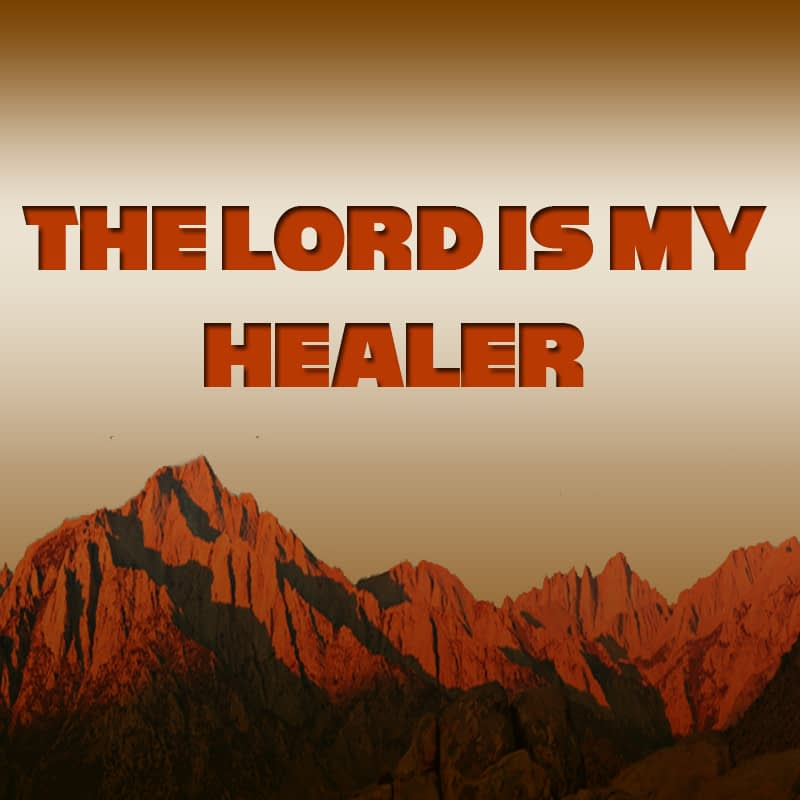 The Lord Is My Healer  Part 2